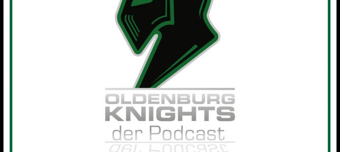 Oldenburg Knights – der Podcast